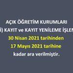 3. Dönem kayıt işlemlerine 17 Mayıs 2021 tarihine kadar ara verildi