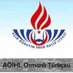 AÖİHL (825) Osmanlı Türkçesi 1 Testi (Nisan 2019)