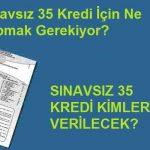 Sınav sonuçları açıklandı, sıra SINAVSIZ 35 Kredide, sınavsız 35 kredi sisteme ne zaman yüklenecek?