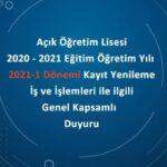 AÖL 2020 – 2021 Eğitim Öğretim Yılı 2021-1 Dönemi Kayıt Yenileme İşlemleri Kapsamlı Duyuru